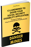 * Coming Soon * 13 Landmines to Doom Your Social Security Disability Application